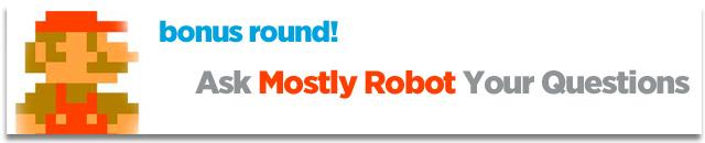 Bonus-Round-mostly-robot
