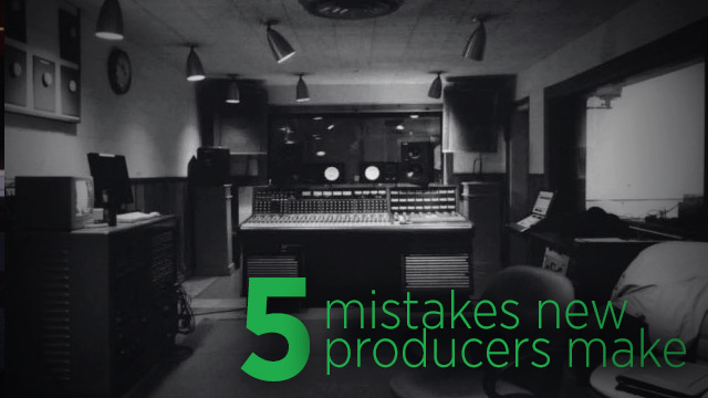 5-mistakes-new-producers-make