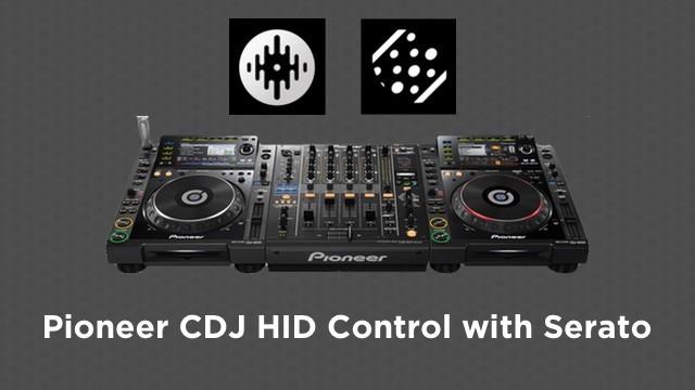 Pioneer CDJ HID Serato DJ